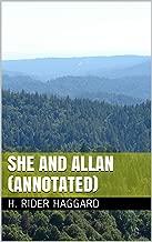 She and Allan (Annotated) (Allan Quatermain Series Book 11)