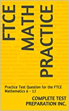 FTCE Math Practice : Practice Test Question for the FTCE Mathematics 6 - 12