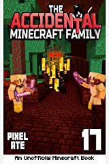The Accidental Minecraft Family: Book 17 Kindle Edition