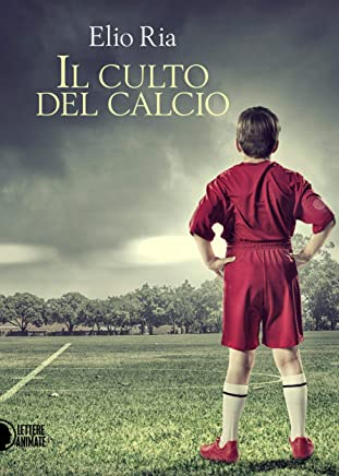 Il Culto del Calcio