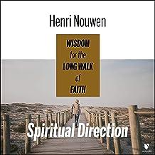 Spiritual Direction: Wisdom for the Long Walk of Faith