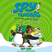 Spy Penguins: The Spy Who Loved Ice Cream: Spy Penguins, Book 2