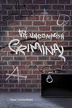 The Uncommon Criminal