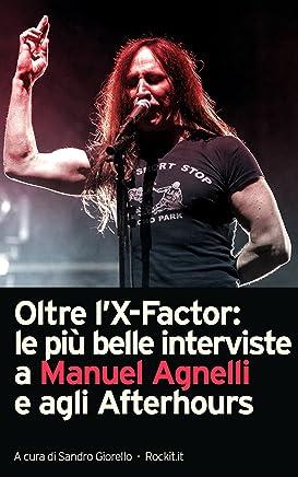 Oltre lX-Factor: le più belle interviste a Manuel Agnelli e agli Afterhours