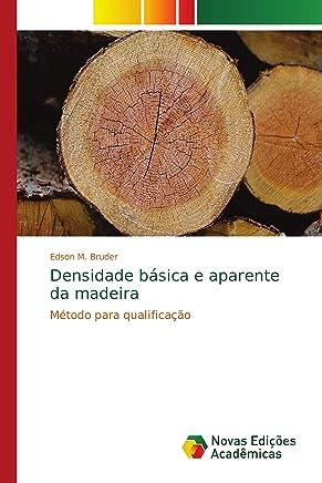 Densidade básica e aparente da madeira: Método para qualificação