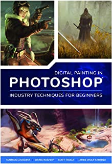 Digital Painting in Photoshop: Industry Techniques for Begin
