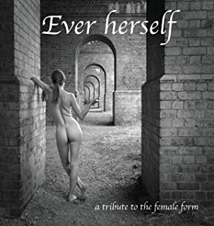 Ever herself: a tribute to the female form