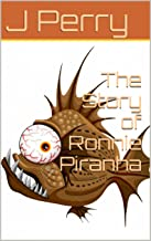 The Story of Ronnie Piranha (English Edition)