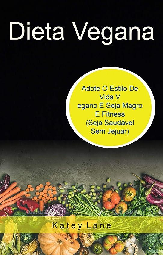 バター現代の敬Dieta Vegana: Adote O Estilo De Vida Vegano E Seja Magro E Fitness (Seja Saudável Sem Jejuar) (Spanish Edition)