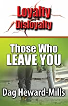 Those Who Leave You (Loyalty And Disloyalty)