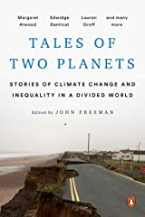 Tales of Two Planets: Stories of Climate Change and Inequality in a Divided World Kindle Edition