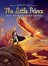 The Planet of the Firebird: Book 2 (The Little Prince)