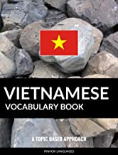 Vietnamese Vocabulary Book: A Topic Based Approach
