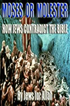 Moses or Molester: How Jews Contradict the Bible