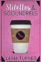 Stilettos & Scoundrels: A Presley Thurman Cozy Mystery Book 1 (The Presley Thurman Mysteries)