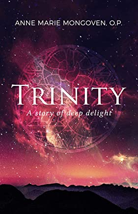 Trinity: A story of deep delight