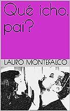 Qué icho, pai? (Portuguese Edition)