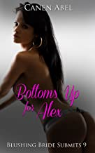 Bottoms Up For Alex: Blushing Bride Submits 9