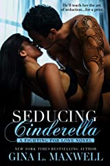 Seducing Cinderella: (A Fighting for Love Novel Book 1) Kindle Edition