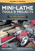 Mini-Lathe Tools and Projects for Home Machinists (Fox Chapel Publishing) Simple,..