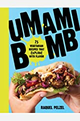 Umami Bomb: 75 Vegetarian Recipes That Explode with Flavor Kindle Edition