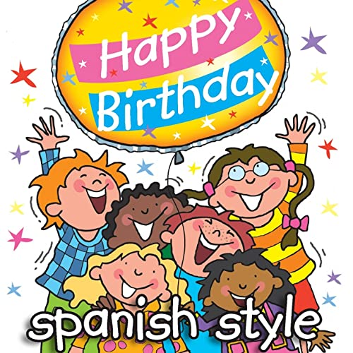 Happy Birthday In Spanish.Happy Birthday Spanish Music Style By Kidzone On Amazon
