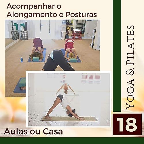 Yoga & Pilates: 18 Canções para Acompanhar o Alongamento e ...