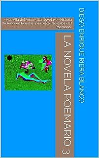 La Novela Poemario 3: «Más Allá del Amor» (La Novela) e «Historia de Amor en Poemas y en Siete Capítulos» (El Poemario). (LAS NOVELA POEMARIO) (Spanish Edition)