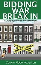 Bidding War Break-In: A Lily Sprayberry Realtor Cozy Mystery (The Lily Sprayberry Realtor Cozy Mystery Series Book 4)