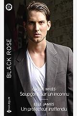 Soupçons sur un inconnu - Un protecteur inattendu (Black Rose) Format Kindle