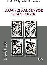 Lloances al Senyor: Salms per a la vida (EMAUS Book 156) (Catalan Edition)
