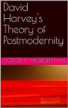 David Harvey's Theory of Postmodernity (English Edition)