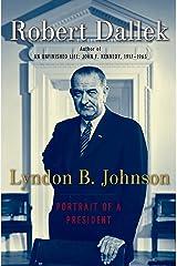 Lyndon B. Johnson: Portrait of a President Kindle Edition