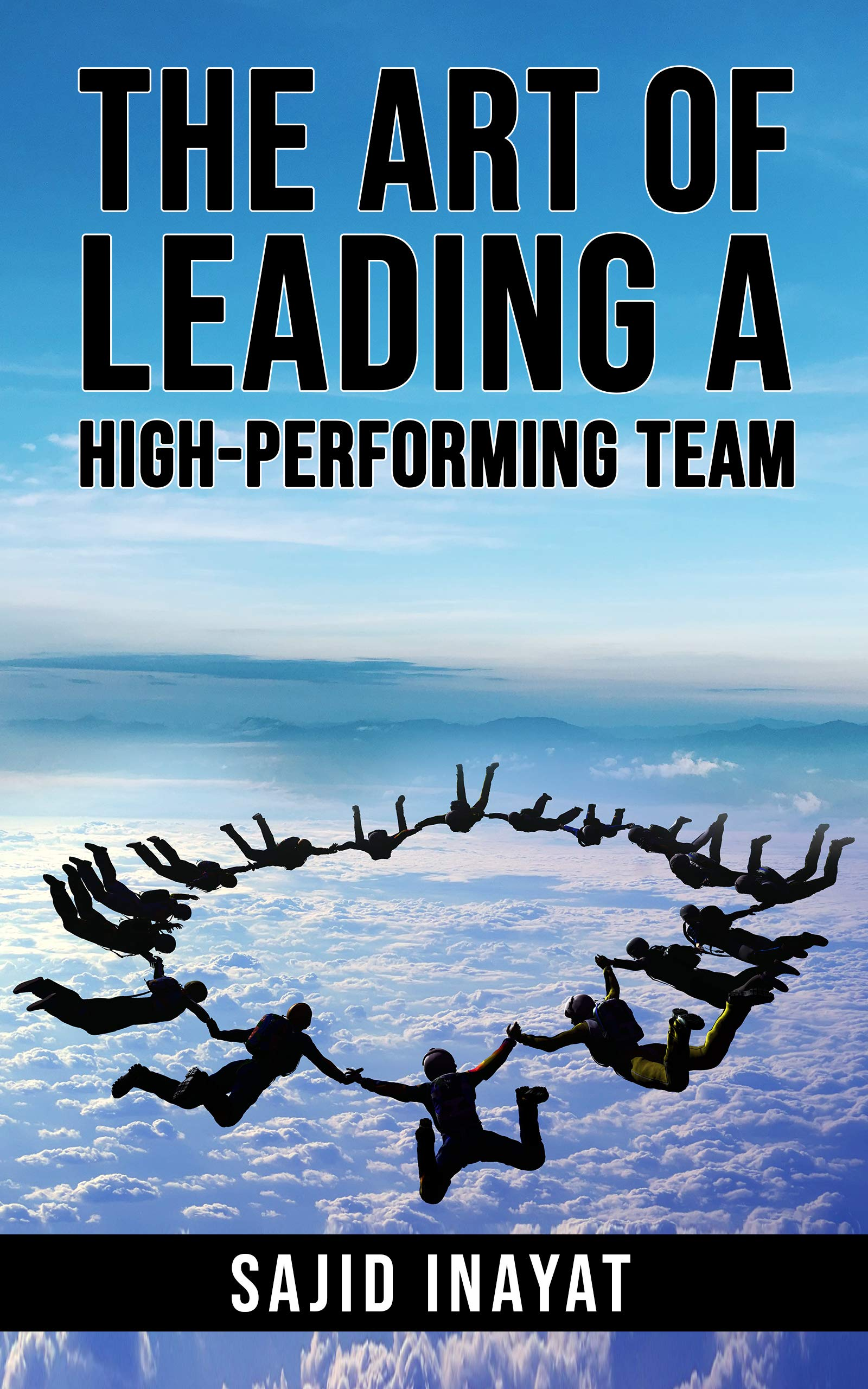 The Art of Leading a High Performing Team