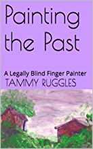 Painting the Past: A Legally Blind Finger Painter (English Edition)