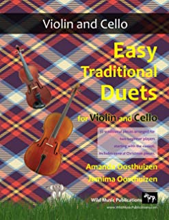 Easy Traditional Duets for Violin and Cello: 32 traditional melodies from around the world arranged especially for beginne...