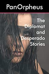 The Diplomat and Desperado Stories Kindle Edition