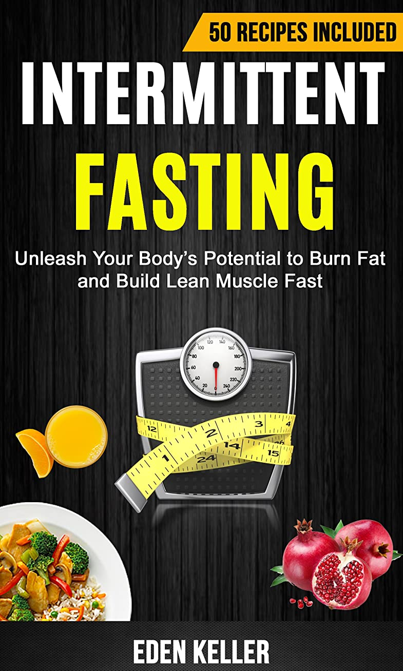 Intermittent Fasting: Unleash Your Body's Potential to Burn Fat and Build Lean Muscle Fast (50 Recipes Included) (English Edition)