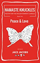 Peace & Love: Namaste Knuckles - Poetry for the Enlightenment Curious