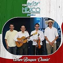 Por Amor a México Presenta a Arturo Bosques Chamin