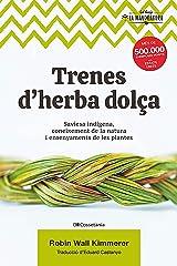Trenes d'herba dolça: Saviesa indígena, coneixement de la natura i ensenyaments de les plantes (La Mandràgora Book 5) (Catalan Edition) Kindle Edition