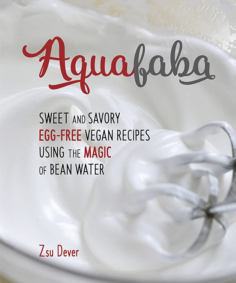 Aquafaba: Sweet and Savory Vegan Recipes Made Egg-Free with the Magic of Bean Water (English Edition)