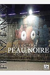 Peau noire, masques blancs (French Edition) Kindle Edition