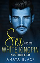 Sex and the White Kingpin: Another Kilo (Kingpins of Charlotte Book 3)