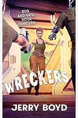 Wreckers (Bob and Nikki Book 19) Kindle Edition