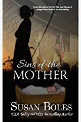 Sins of the Mother: A gripping story of betrayal and survival in the years after the Civil War Kindle Edition