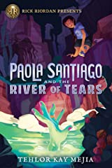 Paola Santiago and the River of Tears Kindle Edition