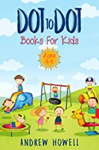 Dot To Dot Books For Kids Ages 4-8: Improve Motor Control, Confidence, and Handwriting (English Edition)
