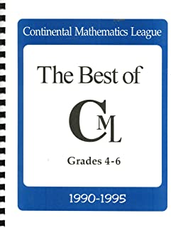 The Best of the CML: 1990-1995, Grades 4-6 (Continental Mathematics League)