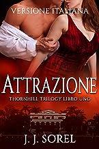 Scaricare Libri ATTRAZIONE (Versione Italiana) (Thornhill Trilogy Vol. 1) PDF